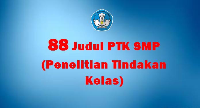 88 Judul PTK SMP (Penelitian Tindakan Kelas)