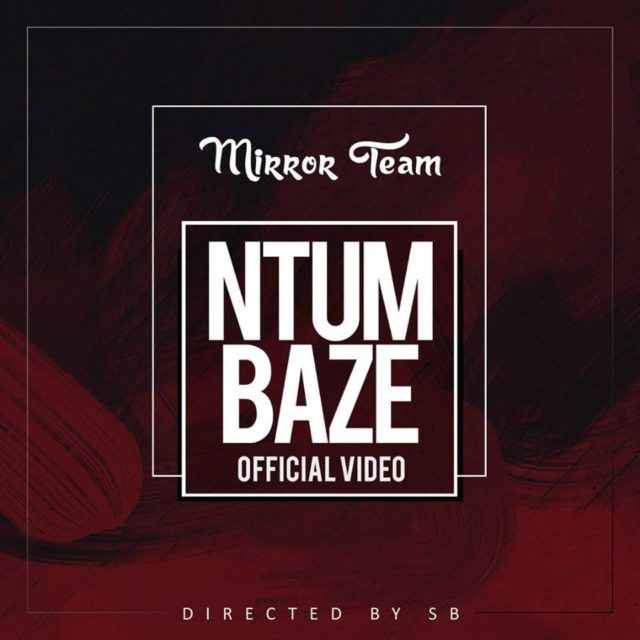 Video | Mirror Team - Ntumbaze