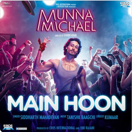 Main Hoon - Munna Michael (2017)