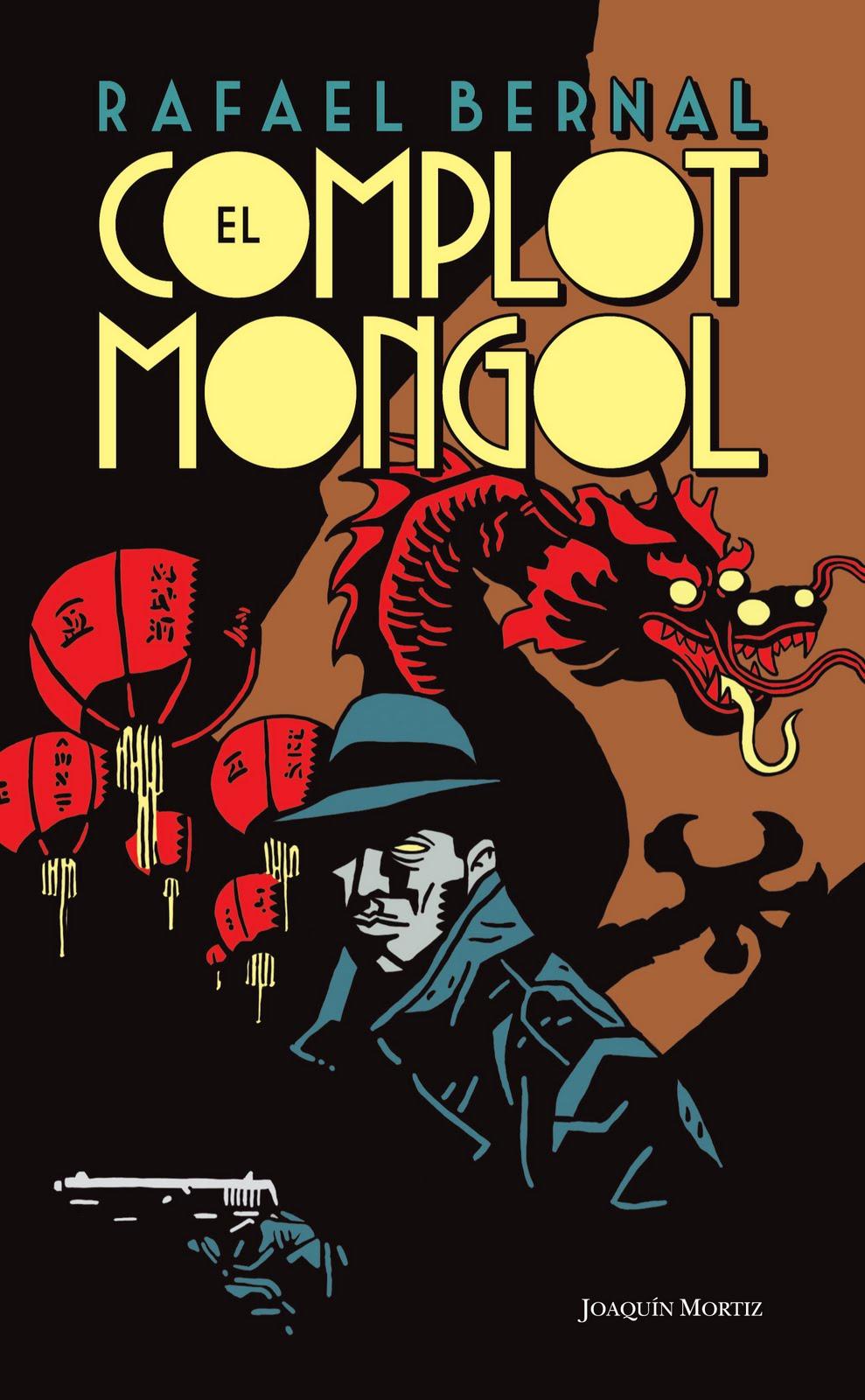 Rafael Bernal. NOVELA. El complot mongol. (Fragmento). Semana de la novela  negra y policial.