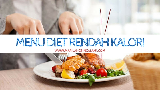 Resep Menu Diet Rendah Kalori