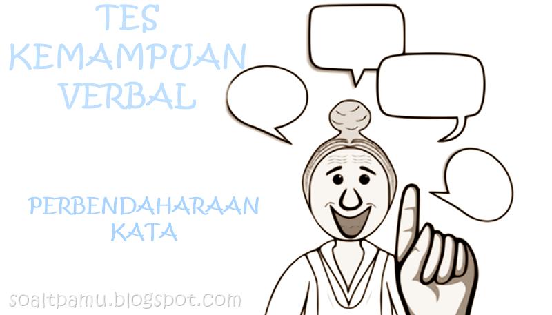 Tes Kemampuan Verbal: Contoh Soal TPA Perbendaharaan Kata, Tes Potensi Akademik Perbendaharaan Kata, TPA, Tes Verbal Perbendaharaan Kata, Tes Psikologi