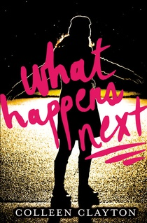 book cover of What Happens Next by Colleen Clayton published by Poppy Books