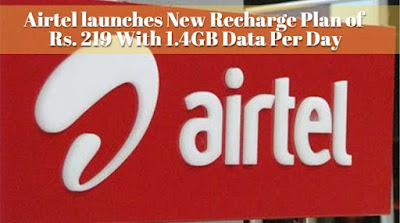 Jio Effect: Airtel launches New Recharge Plan of Rs. 219 With 1.4GB Data Per Day, Edu World Tricks
