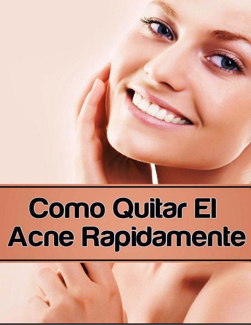 Cómo quitar el acné rápidamente – Reynaldo García