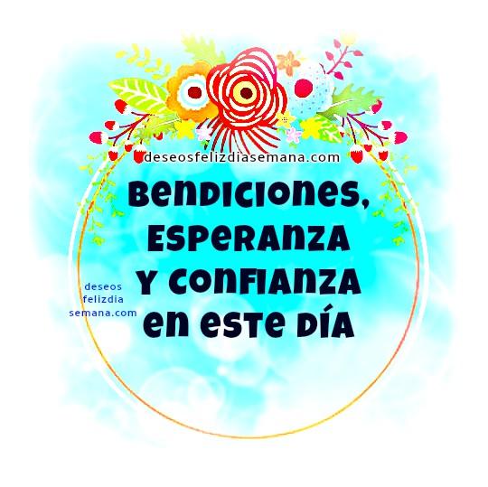 Feliz día, buen lunes, martes, miércoles, jueves, viernes, sábado o domingo. Frases bonitas con reflexión corta e imágenes por Mery Bracho.