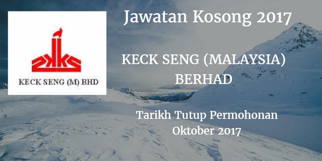 Jawatan Kosong KECK SENG (MALAYSIA) BERHAD Oktober 2017