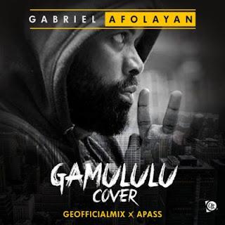 "Gabriel Afolayan - ""Gamululu"" (Prod. Geofficiamix & Apass)"