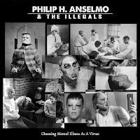 "Philip H. Anselmo & The Illegals  ""Choosing Mental Illness As A Virtue"""