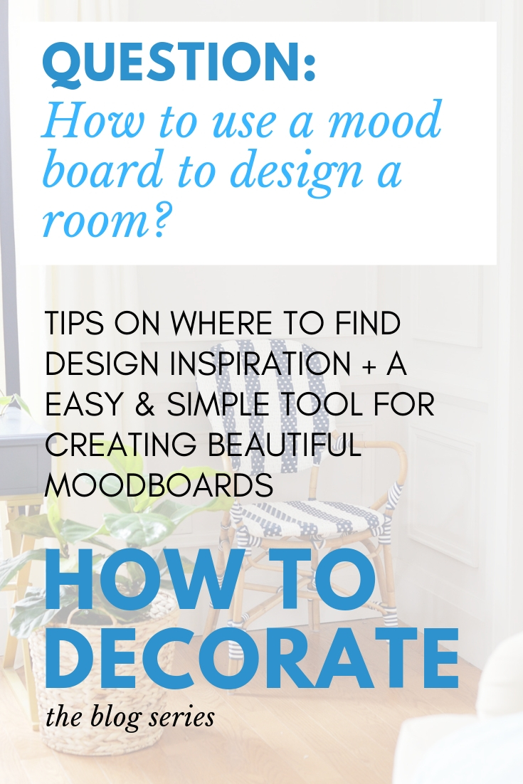 how to design a room, how to use a mood board, how to create a mood board