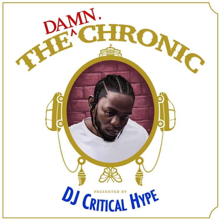 DJ Critical Hype's 'The Damn. Chronic' | Der Soundtrack fürs Wochenende | Episches MashUp Tape