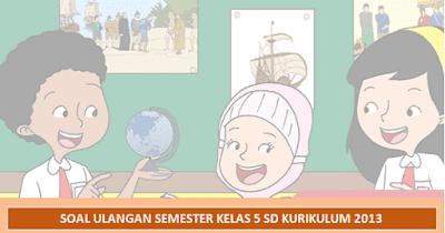 Soal PTS Kelas 5 SD Semester 1 K13 Revisi 2018 dan Kunci Jawaban