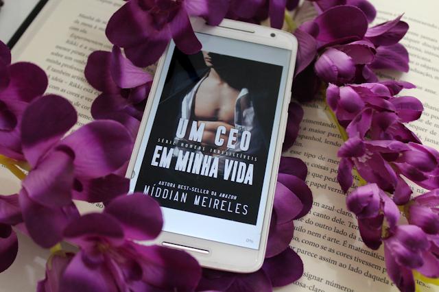Um CEO Em Minha Vida - Homens Irresistíveis #01 - Míddian Meireles