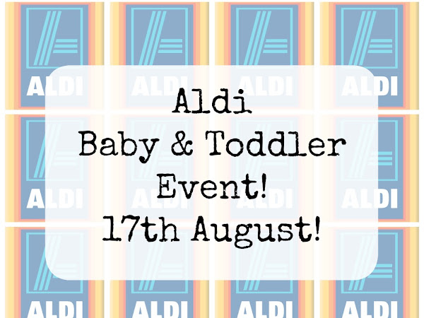 Aldi Baby & Toddler Event is back!