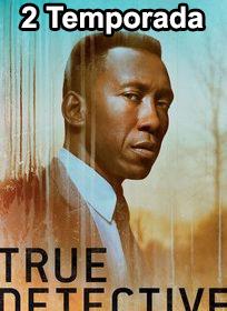 Assistir True Detective 2 Temporada Online Dublado e Legendado