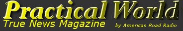 Practical World True News Magazine