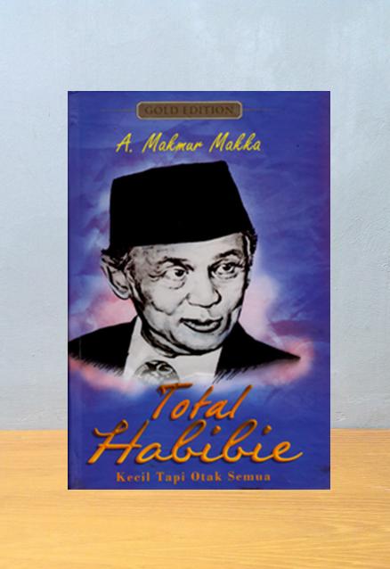 TOTAL HABIBIE, A. Makmur Makka