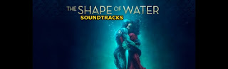 the shape of water soundtracks-suyun sesi muzikleri-askin gucu muzikleri