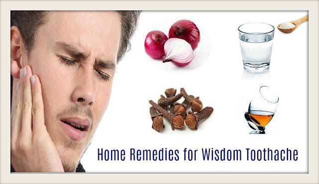 Home Remedies for Wisdom Toothache