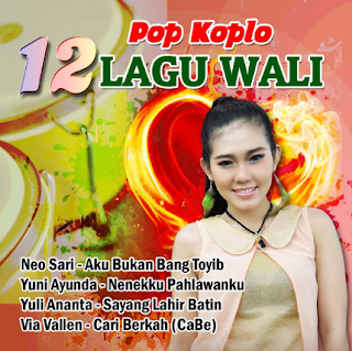 Download Lagu Pop Dangdut Koplo Spesial 12 Top Lagu Wali Band Full Album