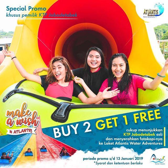 #Atlantis - Promo Buy 2 Get 1 Free Khusus KTP JABODETABEK (s.d 13 Jan 2019)