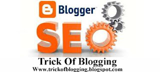 Best Blogger Trik And Tricks For My Blog SEO Instantly