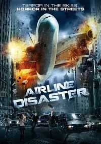 Airline Disaster (2010) Hindi Dubbed Full Movie 300mb Download