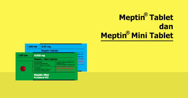 Meptin Tablet dan Meptin Mini Tablet : Procaterol HCl