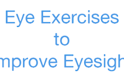 Improve Vision With Eye Exercises