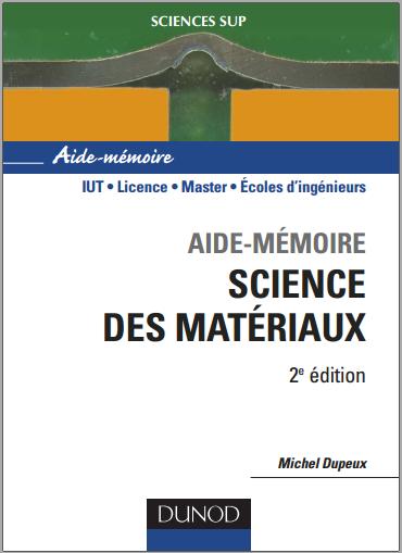 Livre : Aide-mémoire de science des matériaux - Michel Dupeux PDF