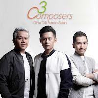 Lirik Lagu 3 Composers Cinta Tak Pernah Salah