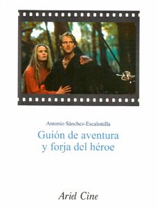 Guión de aventura y forja del héroe, de Antonio Sánchez-Escalonilla