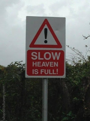 Slow Down - Sign Boards That Desperately Needs Explanation