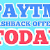 Paytm Cashback Offer Today-Get list and Details of offers