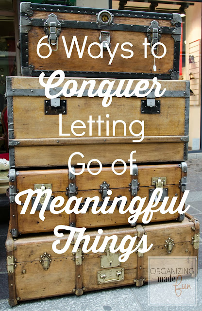 6 Ways to Conquer Letting Go of Meaningful Things
