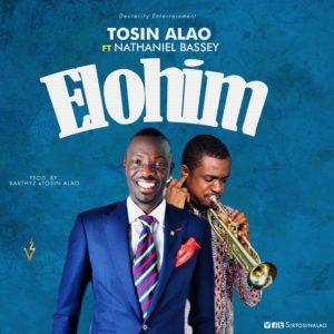 Audio: Tosin Alao Ft. Nathaniel Bassey – Elohim