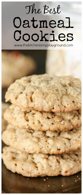 How to Make the BEST Oatmeal Cookies - The Kitchen is My Playground