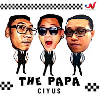 Lirik Lagu The Papa Ciyus