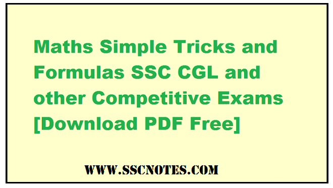 Maths Simple Tricks and Formulas for SSC CGL &Other Competitive Exams PDF Download