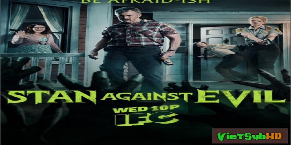 Phim Stan Chống Quỷ Dữ (phần 2) Tập 7 VietSub HD | Stan Against Evil (season 2) 2017