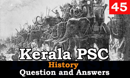 Kerala PSC History Question and Answers - 45