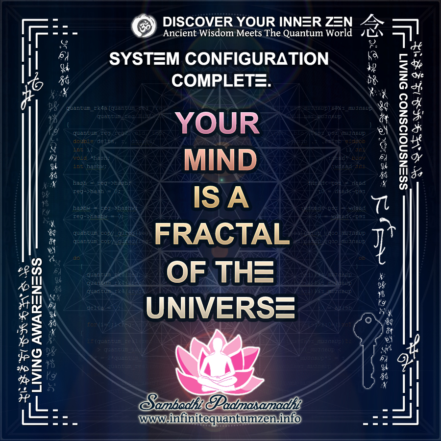 Your Mind is a Fractal of the Universe - Infinite Quantum Zen, Success Life Quotes, Alan Watts Philosophy