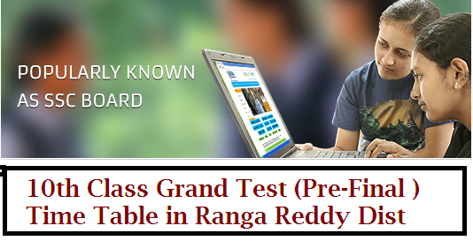 procno11dceb2015-time-table-of-grand-test-for-classes-XProc.No.11/DCEB/2015|D.C.E.B R.R.District|time table of grand test for class X|class 10th grand test time table|time table of class 10th  grand tests|communication of time table of grand test for class X http://www.paatashaala.in/2016/01/revised-time-table-for-10th-class-grand-test-pre-final-examinations.html