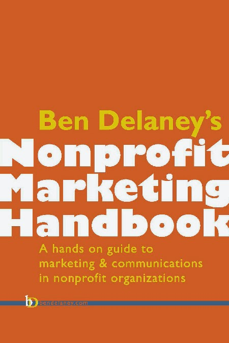Ben Delaney's Nonprofit Marketing Handbook