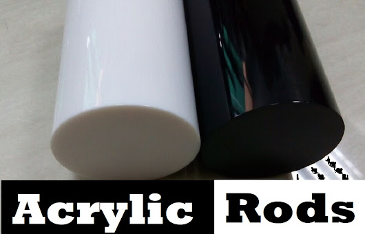 Why would you choose Acrylic Rod? ~ Aussie Info Zone