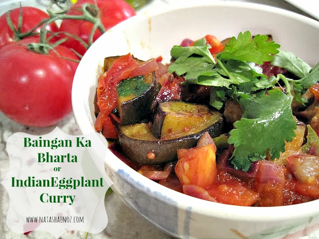 Indian Eggplant Recipe Baingan Ka Bharta, Natasha in Oz