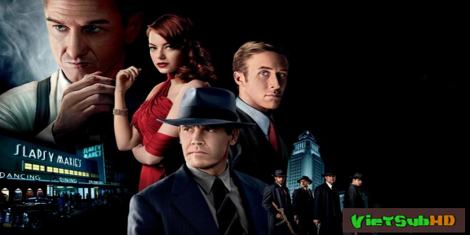 Phim Băng Đảng Găng-tơ / Biệt Đội Bài Trừ Tội Phạm VietSub HD | Gangster Squad 2013
