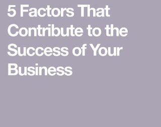 5 Fbehaveors That Contribute to the Success of Your Business