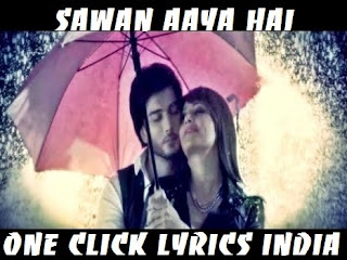 Sawan Aaya Hai Song Lyrics
