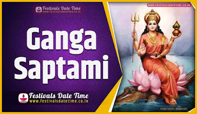 2020 Ganga Saptami Date and Time, 2020 Ganga Saptami Festival Schedule and Calendar